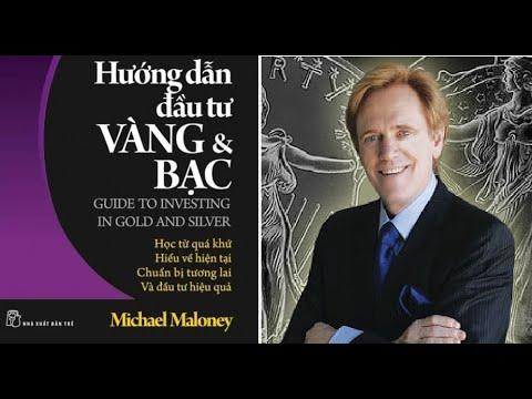 Hướng Dẫn Đầu Tư Vàng & Bạc – Michael Maloney