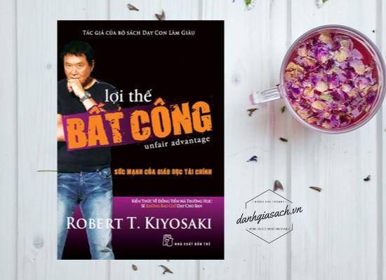 Lợi Thế Bất Công – Robert T.Kiyosaki